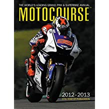 Motocourse Annual 2012: The World's Leading Grand Prix & Superbike Annual