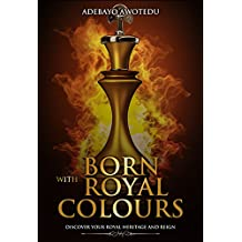 Born with Royal Colours: Discover your royal heritage and reign (Perspective Book 3) (English Edition)