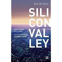 Silicon valley: waar de toekomst wordt gemaakt