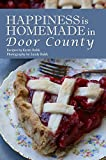 Best Midwest Of The Doors - Happiness Is Homemade in Door County Review