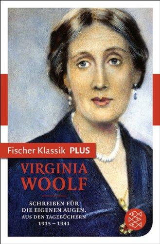 Schreiben für die eigenen Augen: Aus den Tagebüchern 1915-1941 (Fischer Klassik)