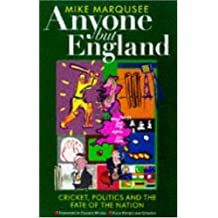 Anyone But England: Cricket and the National Malaise by Mike Marqusee (1998-07-28)