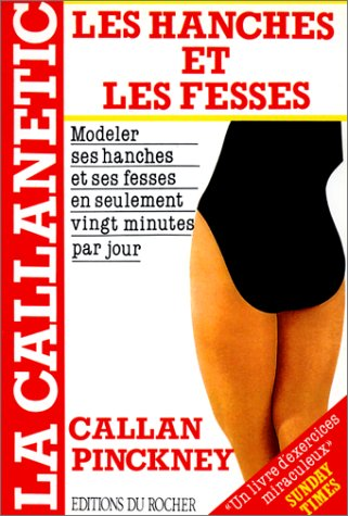La callanetic, les hanches et les fesses par Callan Pinckney