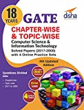 18 Years Chapter-wise & Topic-wise GATE Computer Science & Information Technology Solved Papers (2017 - 2000) with 4 Online Practice Sets