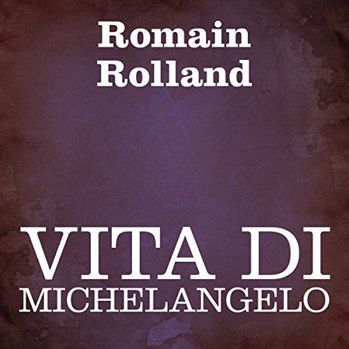 Vita di Michelangelo  Audiolibri