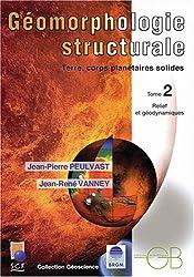 Géomorphologie structurale. Tome 2, Relief et géodynamiques