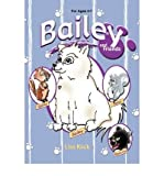 Bailey and Friends [ BAILEY AND FRIENDS ] by Kiick, Lisa ( Author ) on Oct-01-2008 [ Paperback ]