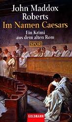 Im Namen Caesars: Ein Krimi aus dem alten Rom. (SPQR)