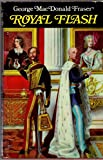 Royal Flash: from the Flashman Papers, 1842-43 and 1847-48