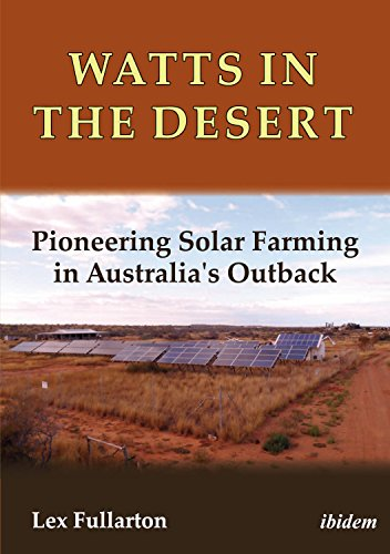 Watts in the Desert: Pioneering Solar Farming in Australia's Outback (English Edition) Outback Solar Energie