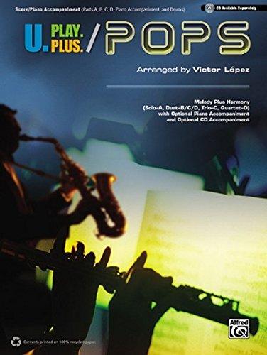 U.Play.Plus: Pops - Score / Piano Accompaniment: Parts A, B, C, D - with optional Accompaniment (Pop Instrumental Ensembles)
