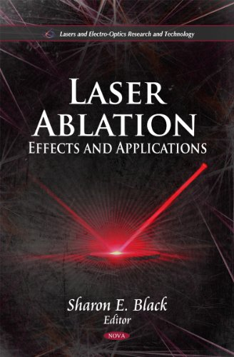 Laser Ablation: Effects & Applications (Lasers and Electro-optics Research and Terchnology) (Laser-ablation)