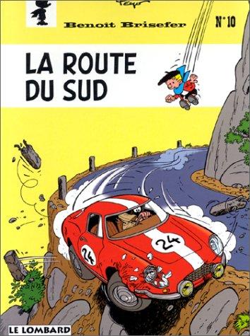 Fan de BD!, Benoît Brisefer, tome 10 : La route du Sud par (Album - Jun 15, 2002)