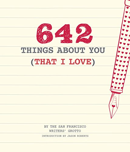 642 Things About You (That I Love) (Journal) por San Francisco Writers' Grotto