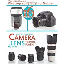 Tony Northrup's Photography Buying Guide: How to Choose a Camera, Lens, Tripod, Flash, & More: 2 (Tony Northrup's Photography Books) by Mr. Tony Northrup (15-Nov-2013) Paperback