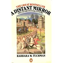 A Distant Mirror: The Calamitous Fourteenth Century by Barbara W. Tuchman (1980-09-25)