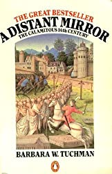 A Distant Mirror: The Calamitous Fourteenth Century by Barbara W. Tuchman (1980-09-25)