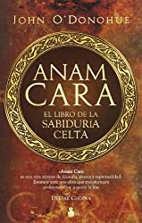 Anam Cara: El libro de la sabiduria celta / A Book of Celtic Wisdom