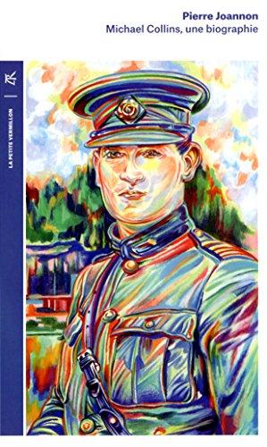 Michael Collins: Une biographie par Pierre Joannon