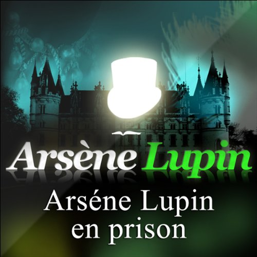 Arsène Lupin en prison: Arsène Lupin 2