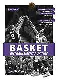 Basket - Entrainement aux Tirs - Fondamentaux Techniques et Situations Pratiques...