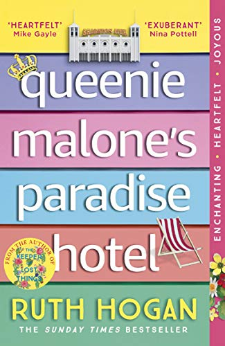 Queenie Malone's Paradise Hotel: the uplifting new novel from the author of The Keeper of Lost Things