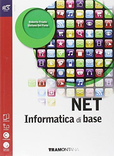 Net. Informatica di base. Per le Scuole superiori. Con e-book. Con espansione online