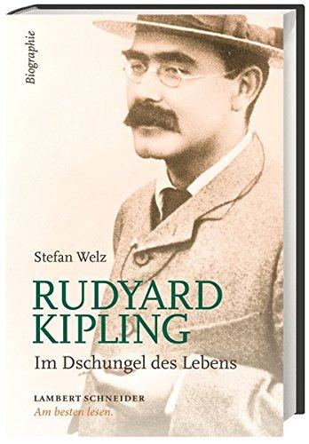 Rudyard Kipling: Im Dschungel des Lebens