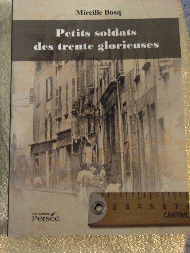 Petits soldats des Trente Glorieuses (French Edition)
