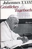 Johannes XXIII. Geistliches Tagebuch: und anderen geistliche Schriften -