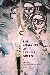 The Romance of Bethnal Green: A Tale of London, Past and Present