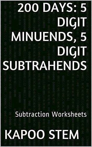 200 Subtraction Worksheets with 5-Digit Minuends, 5-Digit Subtrahends: Math  Practice Workbook (200 Days Math Subtraction Series 15) (English Edition)