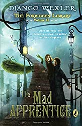 The Mad Apprentice: The Forbidden Library: Volume 2 by Django Wexler (2016-02-02)
