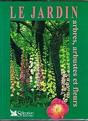Le Jardin : arbres, arbustes et fleurs