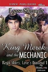 King Merek and the Mechanic [Royal Mates, Love's Diamond 1] (Siren Publishing Allure Manlove) by Lyssa Samuels (2014-04-02)
