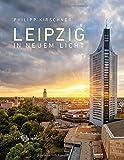 Leipzig in neuem Licht - Bernd Weinkauf