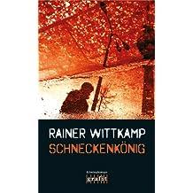 Schneckenkönig: Nettelbecks erster Fall (Martin Nettelbeck 1)