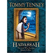 Hadassah: The Girl Who Became Queen Esther by Tommy Tenney (2005-02-01)