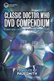 The Classic Doctor Who DVD Compendium: Every disc • Every episode • Every extra