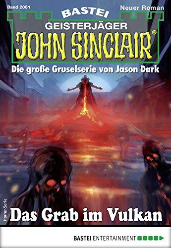 John Sinclair 2081 - Horror-Serie: Das Grab im Vulkan