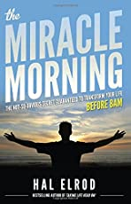 The Miracle Morning: The Not-So-Obvious Secret Guaranteed to Transform Your Life Before 8AM