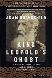 [ KING LEOPOLD'S GHOST: A STORY OF GREED, TERROR, AND HEROISM IN COLONIAL AFRICA ] Hochschild, Adam (AUTHOR ) Sep-03-1999 Paperback