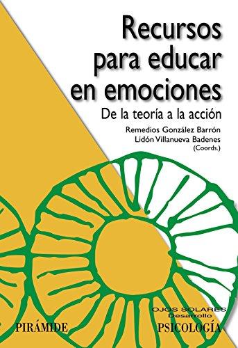 Recursos para educar en emociones: De la teoría a la acción (Ojos...