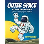 Outer Space Coloring Book: Astronauts In Space Edition
