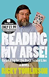 Reading My Arse!: Searching for the Rock Island Line (Quick Reads) by Ricky Tomlinson (2007-03-01)