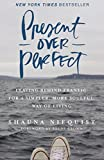 Present Over Perfect: Leaving Behind Frantic for a - Best Reviews Guide