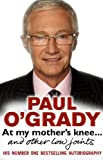 At My Mother's Knee...: and other low joints by Paul O'Grady