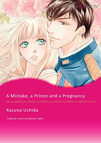 A MISTAKE, A PRINCE AND A PREGNANCY (Mills & Boon comics)