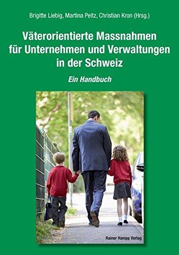 Väterorientierte Massnahmen für Unternehmen und Verwaltungen in der Schweiz: Ein Handbuch