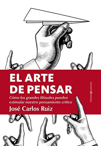 El arte de pensar (Ensayo) por José Carlos Ruiz
